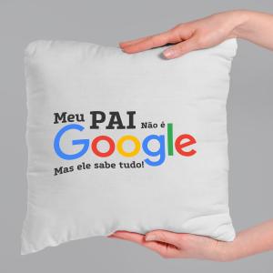 Almofada Personalizada  - Meu não é o Google mas ele sabe tudo! Tecido microfibra 100% poliéster 40x40 cm    com enchimento